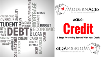 Acing: Credit, 3 Steps for Getting Started With Your Credit