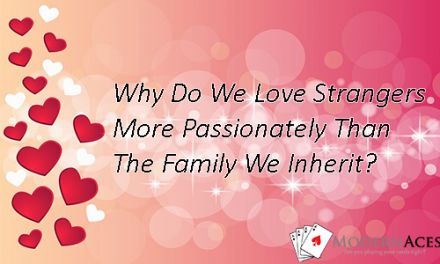 Why Do We Love Strangers More Passionately Than The Family We Inherit?